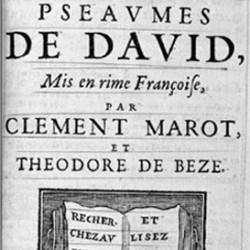 Les Psaumes de David mis en français par Clément Marot et Théodore de Bèze