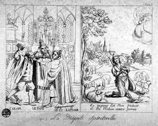 « La dispute spirituelle » (Calvin, Luther, le Pape)