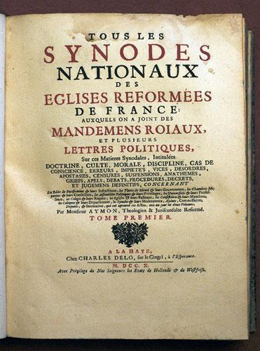 Edition de 1710 des Actes des synodes nationaux des Eglises Réformées de France de 1559 à 1660