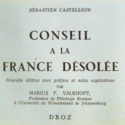 Sébastien Castellion, Conseil à la France désolée