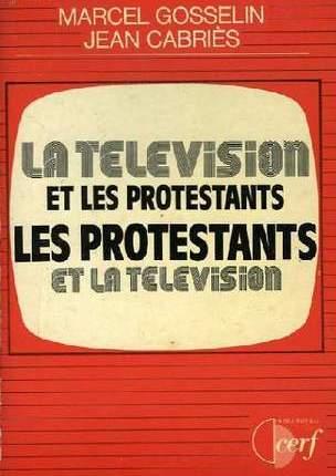 Presence Protestante A La Television Musee Protestant